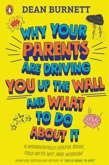 Why Your Parents Are Driving You Up the Wall and What To Do About It: THE BOOK E