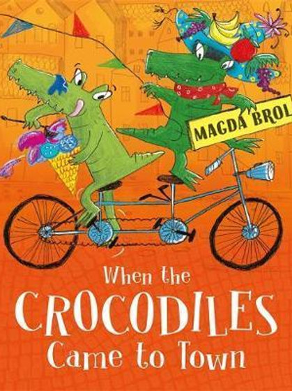 When the Crocodiles Came to Town Magda Brol