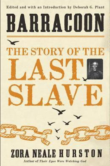 Barracoon: The Story of the Last Slave Zora Neale Hurston