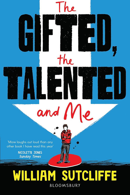 Gifted, the Talented and Me       by William Sutcliffe