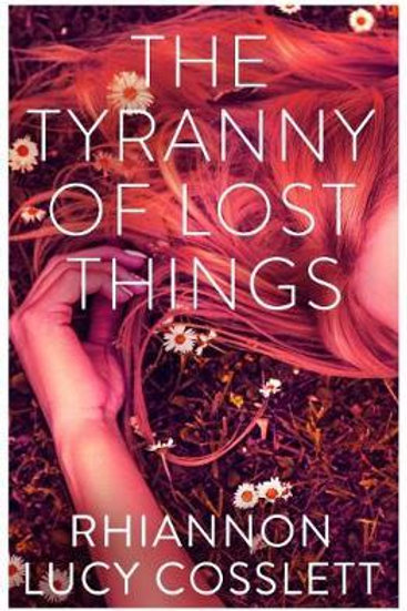 Tyranny of Lost Things  by  Rhiannon Lucy Cosslett