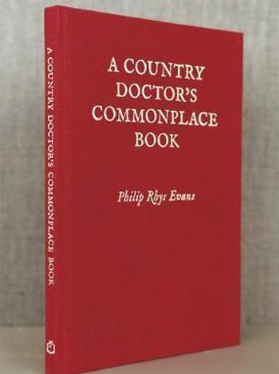 Country Doctor's Commonplace Book     by  Philip Rhys Evans