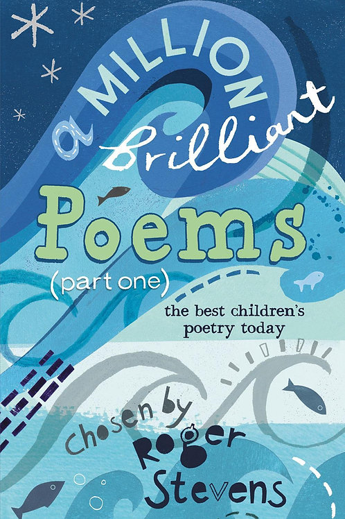 A Million Brilliant Poems: A Collection of the Very Best Children's Poetry Today