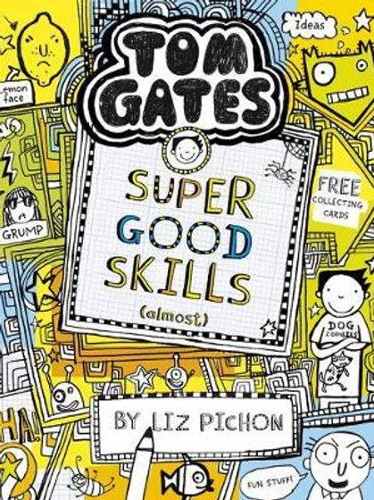 Tom Gates: Super Good Skills (Almost...) Liz Pichon