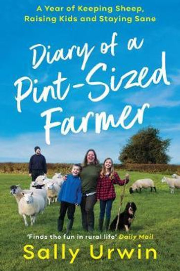 Diary of a Pint-Sized Farmer     by  Sally Urwin