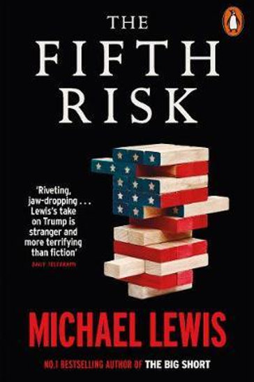 Fifth Risk       by Michael Lewis
