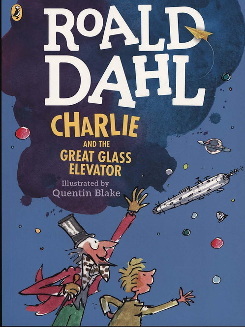 Charlie and the Great Glass Elevator (colour edition) Roald Dahl