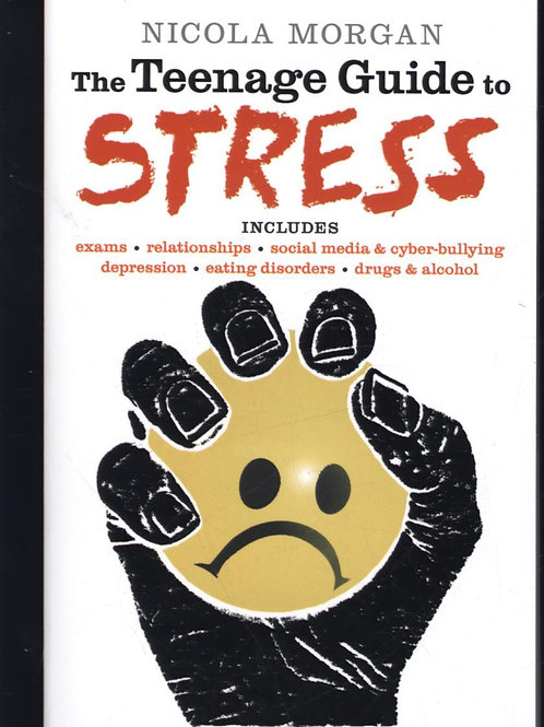 The Teenage Guide to Stress Nicola Morgan