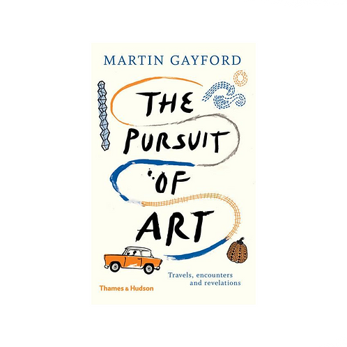 The Pursuit of Art by Martin Gayford