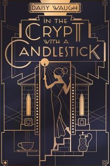 In the Crypt with a Candlestick       by Daisy Waugh