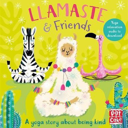 Llamaste and Friends: A Yoga Story  Pat-a-Cake