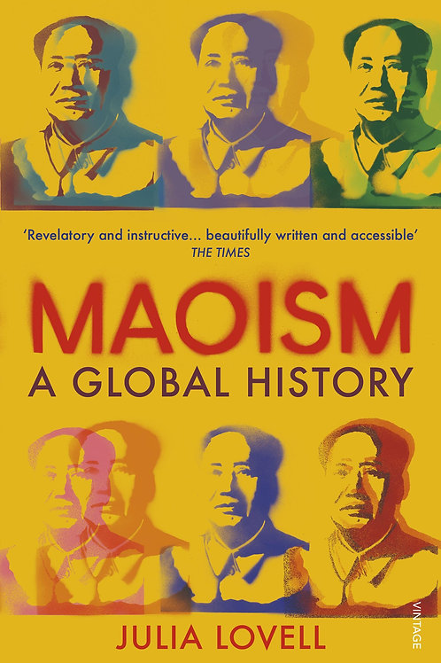 Maoism: A Global History Julia Lovell