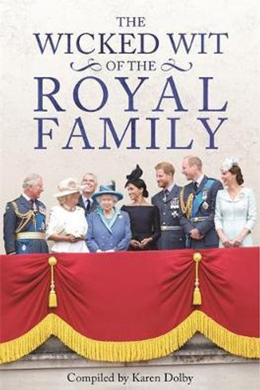 The Wicked Wit of the Royal Family Karen Dolby