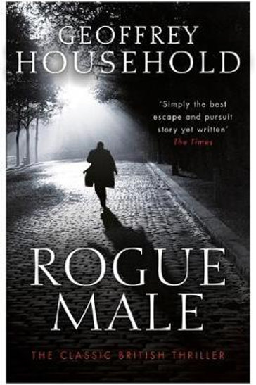 Rogue Male       by Geoffrey Household