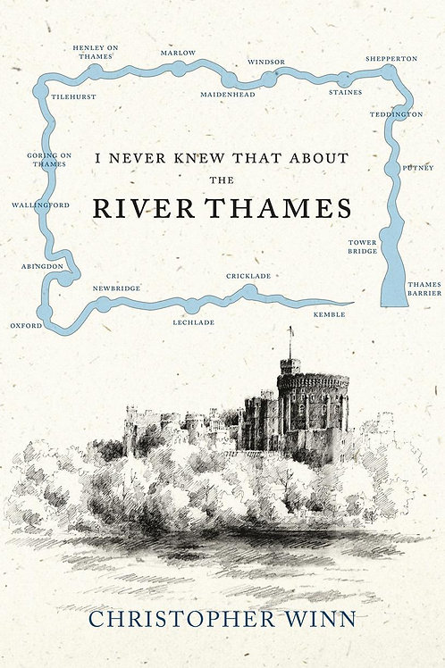 I Never Knew That About the River Thames Christopher Winn