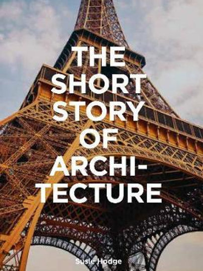 Short Story of Architecture       by Susie Hodge