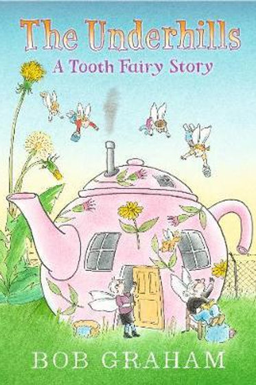 The Underhills: A Tooth Fairy Story Bob Graham