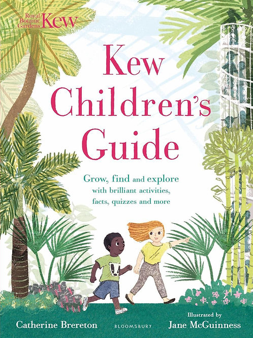 Kew Children's Guide: Grow, find and explore with brilliant activities, facts, q