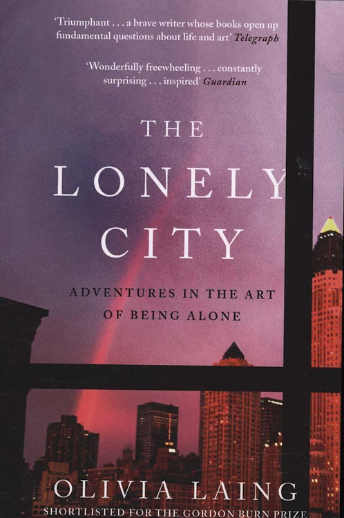Lonely City     by  Olivia Laing