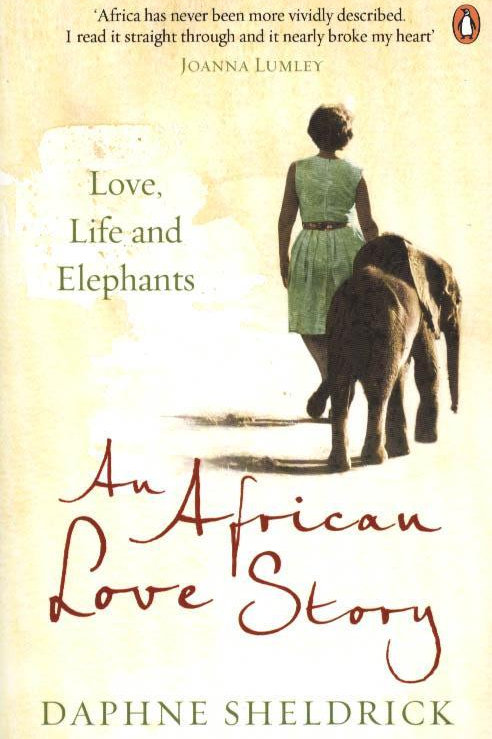 African Love Story     by  Dame Daphne Sheldrick