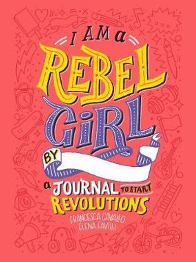 I Am a Rebel Girl: A Journal to Start Revolutions