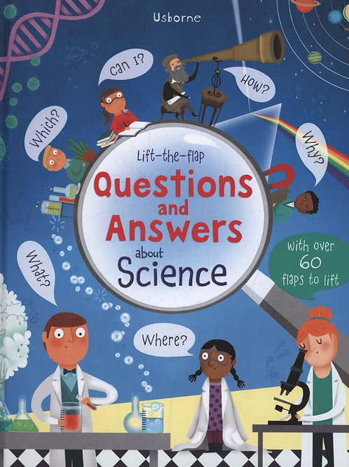 Lift-the-Flap Questions and Answers About Science Katie Daynes