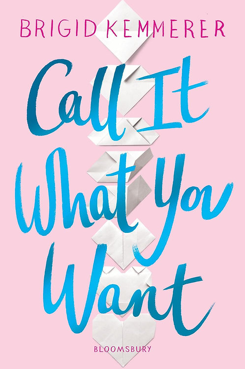 Call It What You Want Brigid Kemmerer