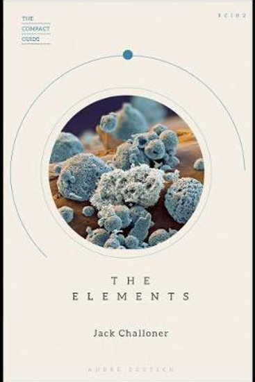 The Compact Guide: The Elements Jack Challoner