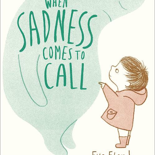 When Sadness Comes to Call Eva Eland