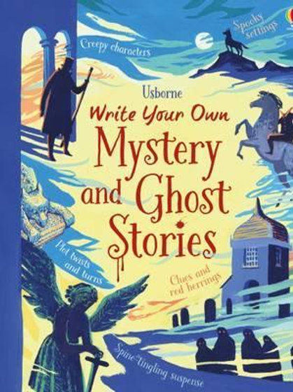 Write Your Own Mystery & Ghost Stories Louie Stowell