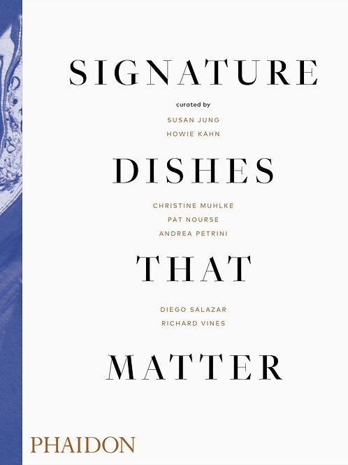 Signature Dishes That Matter       by Mitchell Davis