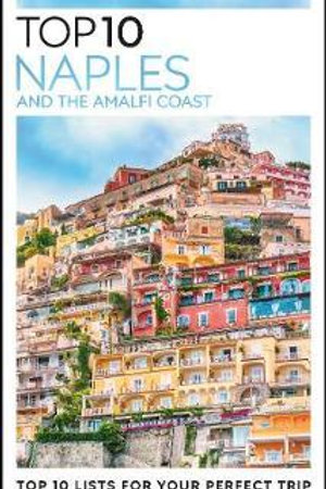 Top 10 Naples and the Amalfi Coast Travel DK