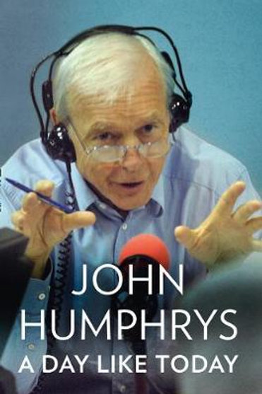 Day Like Today     by  John Humphrys