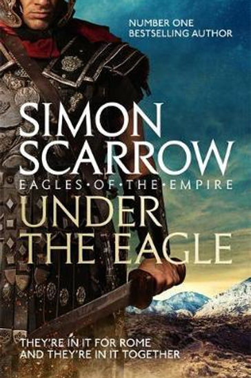 Under the Eagle (Eagles of the Empire 1)  by  Simon Scarrow