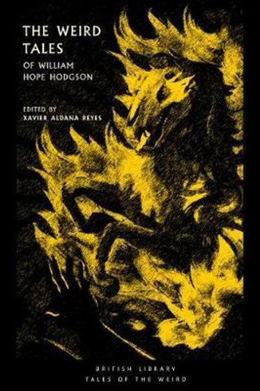 Weird Tales of William Hope Hodgson       by Xavier Aldana Reyes