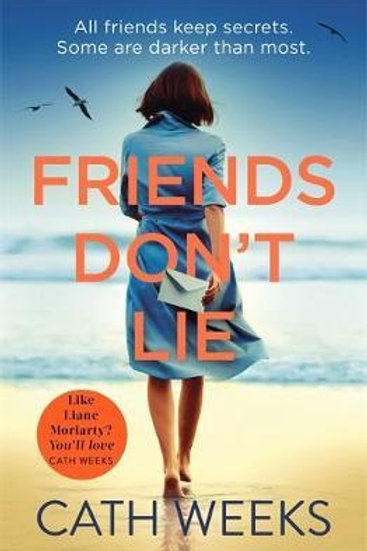 Friends Don't Lie       by Cath Weeks