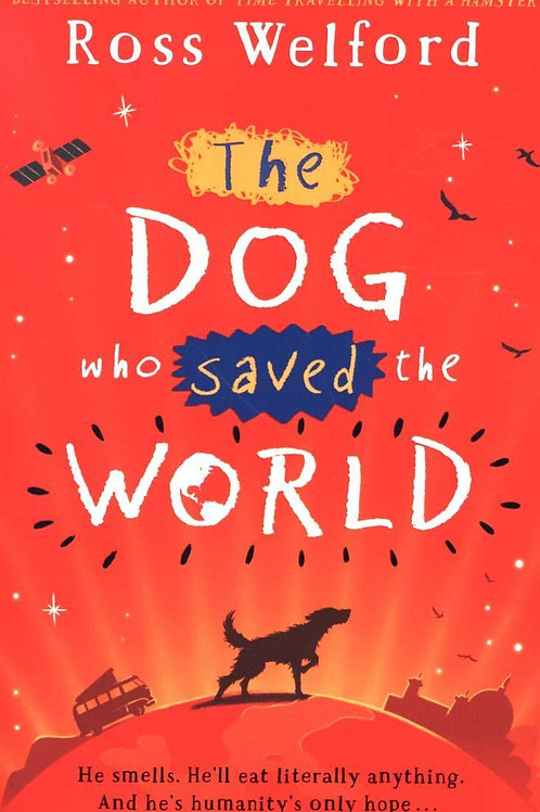 The Dog Who Saved the World Ross Welford