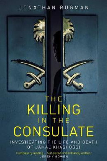 The Killing in the Consulate: Investigating the Life and Death of Jamal Khashogg