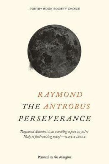 Perseverance     by  Raymond Antrobus