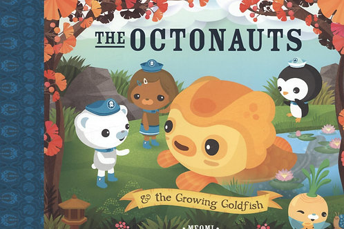 Octonauts and The Growing Goldfish       by Meomi