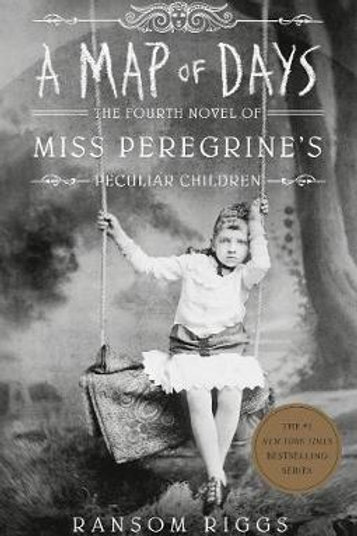 A Map of Days: Miss Peregrine's Peculiar Children Ransom Riggs