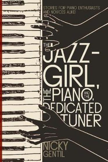 Jazz-Girl, the Piano, and the Dedicated Tuner     by  Nicky Gentil