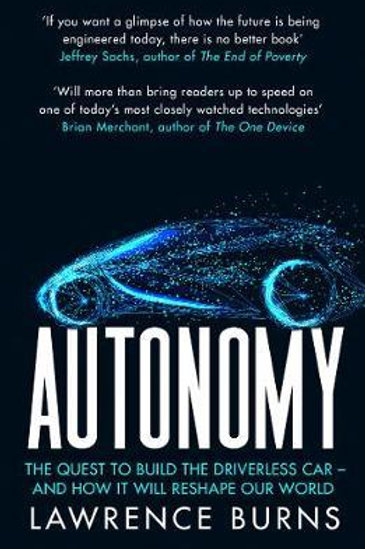 Autonomy: The Quest to Build the Driverless Car and How It Will Reshape Our Worl