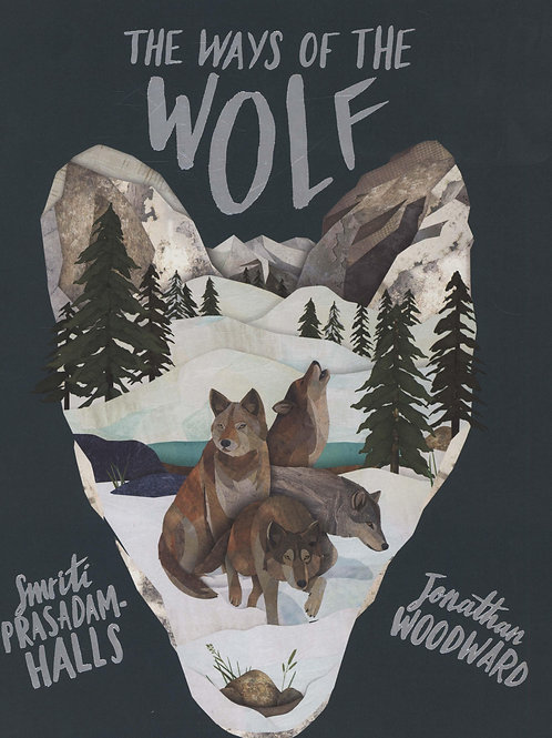The Ways of the Wolf: Discover the Facts About Wolves in This Beautiful Non-Fict