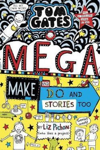 Tom Gates: Mega Make and Do (and Stories Too!) Liz Pichon