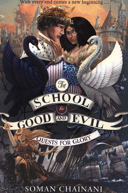 Quests for Glory (The School for Good and Evil, Book 4) Soman Chainani
