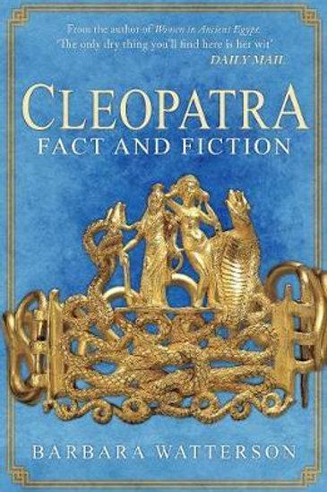 Cleopatra: Fact and Fiction Barbara Watterson