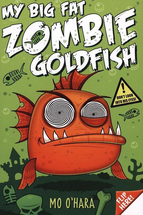 My Big Fat Zombie Goldfish Mo O'Hara