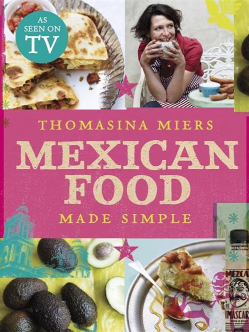 Mexican Food Made Simple Thomasina Miers