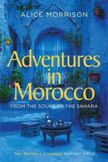 Adventures in Morocco Alice Morrison